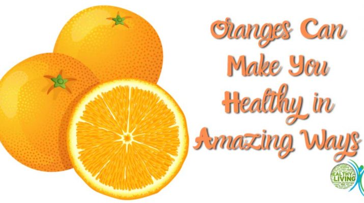 Oranges Can Make You Healthy in Amazing Ways