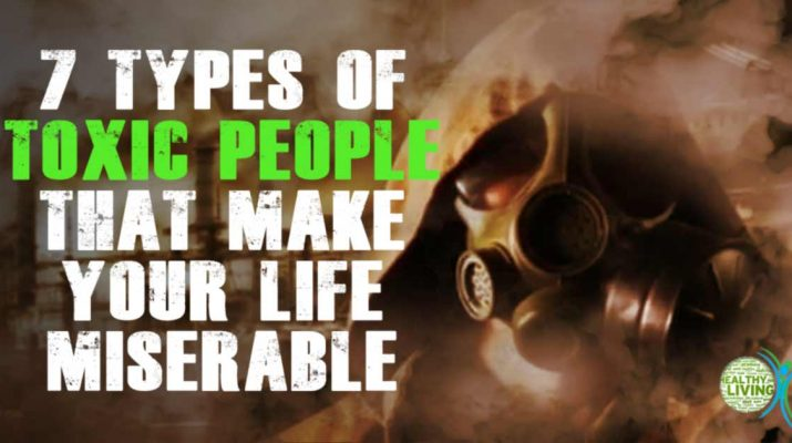 7 Types of Toxic People That Make Your Life Miserable