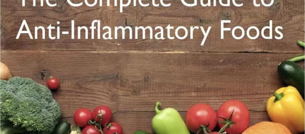 Anti-Inflammatory Foods: The Complete Guide to Treating Inflammation Through Diet