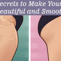 Top Secrets to Make Your Skin Beautiful and Smooth