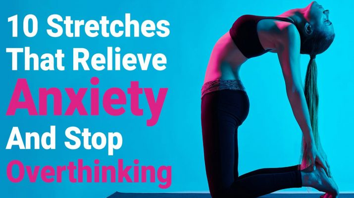 10-Stretches-That-Relieve-Anxiety-And-Stop-Overthinking