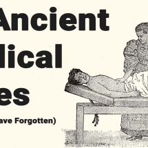 25 Ancient Medical Cures (Most People Have Forgotten)