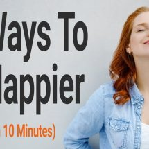 12 Ways To Be Happier (In Less Than 10 Minutes)