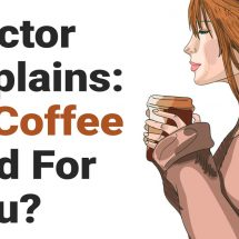 Doctor Explains: Is Coffee Bad For You?
