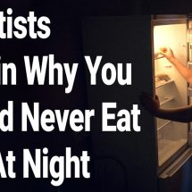 Scientists Explain Why You Should Never Eat Late At Night