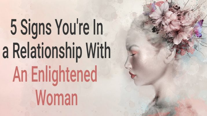 What-are-the-Signs-You're-In-a-Relationship-With-An-Enlightened-Woman