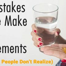 10 Mistakes People Make About Supplements (That Most People Don't Realize)