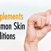 10 Supplements For Common Skin Conditions