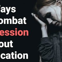 10 Ways To Combat Depression Without Medication
