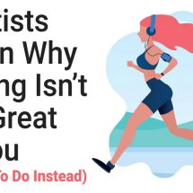Scientists Explain Why Running Isn't That Great For You (And What To Do Instead)