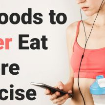 10 Foods to Never Eat Before Exercise
