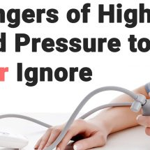 5 Dangers of High Blood Pressure to Never Ignore