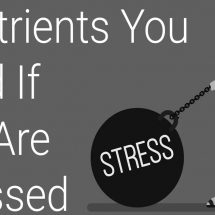 7 Nutrients You Need If You Are Stressed