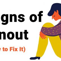 7 Signs of Burnout (And How to Fix It)