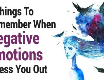 7 Things To Remember When Negative Emotions Stress You Out