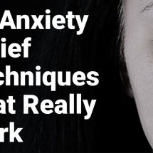 12 Anxiety Relief Techniques That Really Work