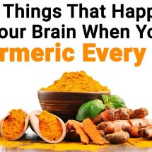 3 Things That Happen to Your Brain When You Eat Turmeric Every Day