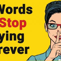 6 Words to Stop Saying Forever