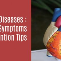 Heart Diseases : Causes, Symptoms + Prevention Tips