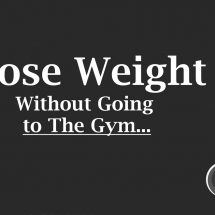 Want to Lose Weight Without Gym? Here's What you Need to Do…