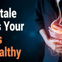6 Telltale Signs Your Gut Is Unhealthy
