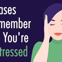7 Phrases to Remember When You're Overstressed