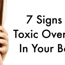 7 Signs of Toxic Overload In Your Body