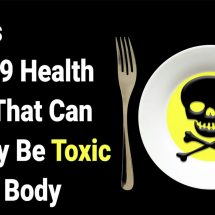 Experts Reveal 9 Unexpected Health Foods to Avoid That May Be Toxic to Your Body