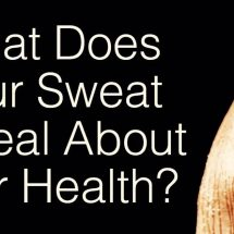 What Does Your Sweat Reveal About Your Health?
