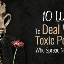 10 Ways To Deal With Toxic People Who Spread Negativity