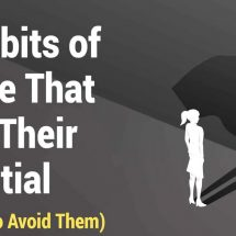 12 Habits of People That Limit Their Potential (And How to Avoid Them)