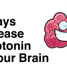5 Ways To Increase The Serotonin In Your Brain