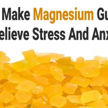 How to Make Magnesium Gummies to Relieve Stress And Anxiety