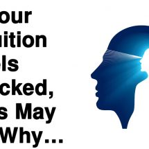 If Your Intuition Feels Blocked, This May Be Why…