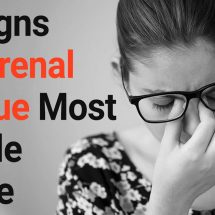 10 Signs of Adrenal Fatigue Most People Ignore