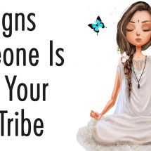 11 Signs Someone Is From Your Soul Tribe