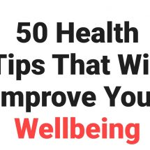 50 Health Tips That Will Improve Your Wellbeing
