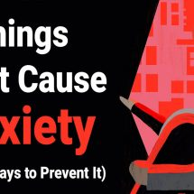 7 Things That Cause Anxiety (And 7 Ways to Prevent It)