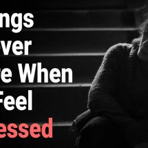 8 Things to Never Ignore When You Feel Depressed