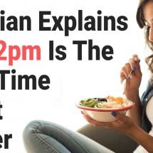 Dietitian Explains Why 2pm Is The Best Time to Eat Dinner