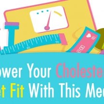Lower Your Cholesterol And Get Fit With This Meal Plan