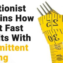 Nutritionist Explains How to Get Fast Results With Intermittent Fasting