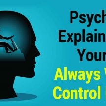 Psychology Explains Why Your Brain Always Wants Control In Life