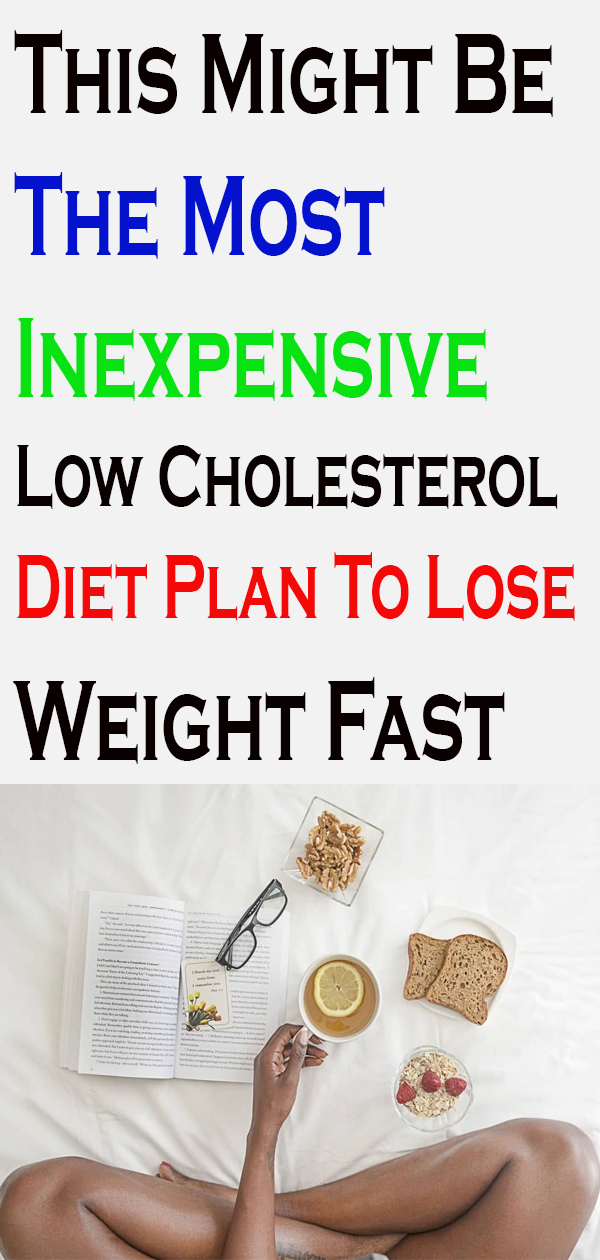 Most Inexpensive Low Cholesterol Diet Plan